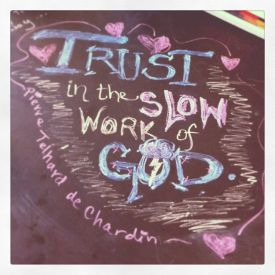 trust in the slow work of god